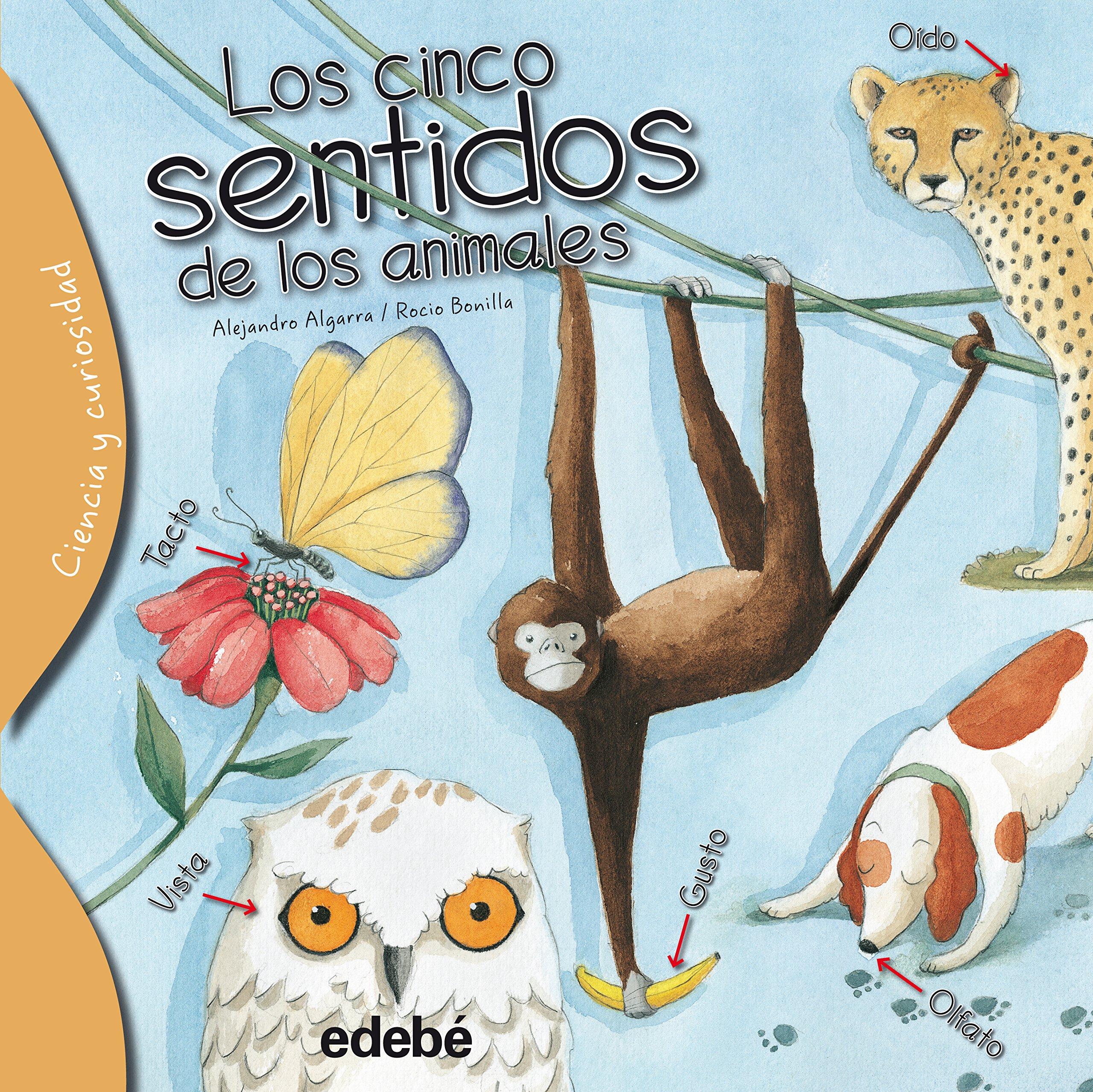 Los cinco sentidos de los animales de Alejandro Algarra